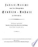 Jahresbericht von der Königlichen Studien-Anstalt zu München