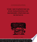 The Metaphysical Foundations of Modern Physical Science