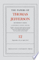 The Papers of Thomas Jefferson  Retirement Series  Volume 12