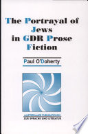 The Portrayal of Jews in GDR Prose Fiction