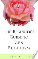 The Beginner s Guide to Zen Buddhism