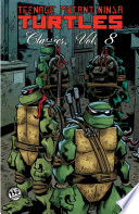 Teenage Mutant Ninja Turtles Classics, Vol. 8