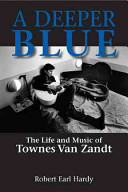 A Deeper Blue Widely Considered One Of Texas And America S Greatest Songwriters