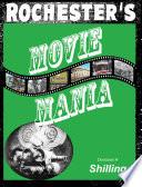 Rochester s Movie Mania