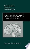 Schizophrenia  An Issue of Psychiatric Clinics   E Book