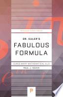 Dr  Euler s Fabulous Formula