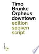 Orpheus downtown