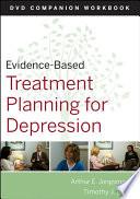 Evidence Based Treatment Planning for Depression DVD Workbook