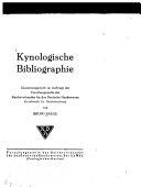 Kynologische Bibliographie, zusammengestellt im Auftrage der Forschungsstelle des Reichsverbandes für das deutsche Hundewesen (Gesellschaft für Hundeforschung) ...
