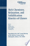 Melt Chemistry Relaxation And Solidification Kinetics Of Glasses book