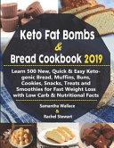 Keto Fat Bombs Bread Cookbook 2019