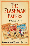 download ebook flashman papers 3-book collection 4: flashman and the dragon, flashman on the march, flashman and the tiger pdf epub