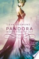 Pandora   Wovon tr  umst du