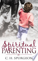 Spiritual Parenting And Effort Because Your Child Can Make A