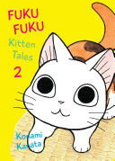 FukuFuku: Kitten Tales, 2 : has been running continually in japan since...