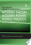 The Ashgate Research Companion to Modern Theory  Modern Power  World Politics