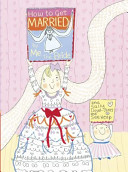 Ebook How to Get Married, by Me, the Bride Epub Sally Lloyd-Jones,Sue Heap Apps Read Mobile