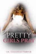Pretty Girls Pray
