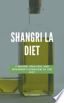 Shangri La Diet A Review Analysis And Beginner S Overview Of The Diet