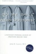 Do We Still Need Doctors  Doctors? Is A Personal Account From