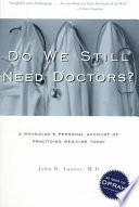 Do We Still Need Doctors? Doctors? Is A Personal Account From