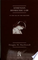 Athenian Homicide Law in the Age of the Orators