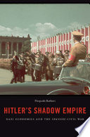 Hitler's Shadow Empire : in their civil war against the...
