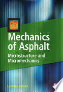 Mechanics of Asphalt  Microstructure and Micromechanics