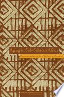 Aging in Sub Saharan Africa