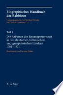 Die Rabbiner der Emanzipationszeit in den deutschen, böhmischen und großpolnischen Ländern 1781-1871