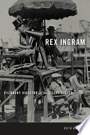 Rex Ingram : visionary director of the silent screen / Ruth Barton.