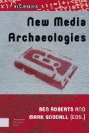 New Media Archaeologies