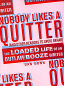 Nobody Likes a Quitter (and Other Reasons to Avoid Rehab) For A Living Among Those Who Do