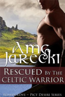 Rescued by the Celtic Warrior