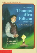 The Story of Thomas Alva Edison  Inventor  The Wizard of Menlo Park