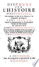 Discours sur l histoire universelle  pour expliquer la suite de la religion   les changemens des empires