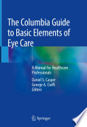 The Columbia Guide To Basic Elements Of Eye Care
