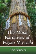 The Moral Narratives of Hayao Miyazaki Book