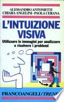 L'intuizione visiva. Utilizzare le immagini per analizzare e risolvere problemi