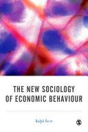 The New Sociology of Economic Behaviour