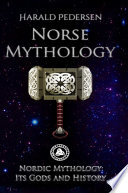Norse Mythology  Nordic Mythology Its Gods And History