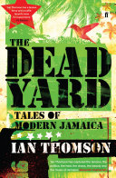 The Dead Yard Britain S Wealth An Island Where Slaves Grew Sugar