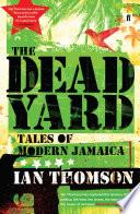 The Dead Yard Britain S Wealth An Island Where Slaves Grew Sugar
