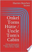 download ebook onkel toms hütte / uncle tom's cabin (zweisprachige ausgabe: deutsch - englisch / bilingual edition: german - english) pdf epub