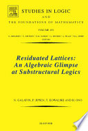 Residuated Lattices  An Algebraic Glimpse at Substructural Logics