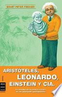 Arist  teles  Leonardo  Einstein y C  a