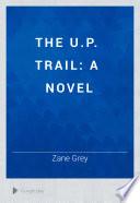 The U P  Trail