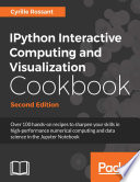 IPython Interactive Computing and Visualization Cookbook  Second Edition