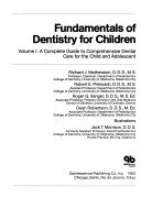 Fundamentals of Dentistry for Children  A complete guide to comprehensive dental care for the child and adolescent