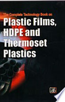 The Complete Technology Book on Plastic Films  HDPE and Thermoset Plastics
